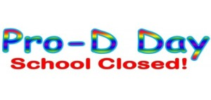 Monday May 11th: School Based Pro- D Day: no school for students